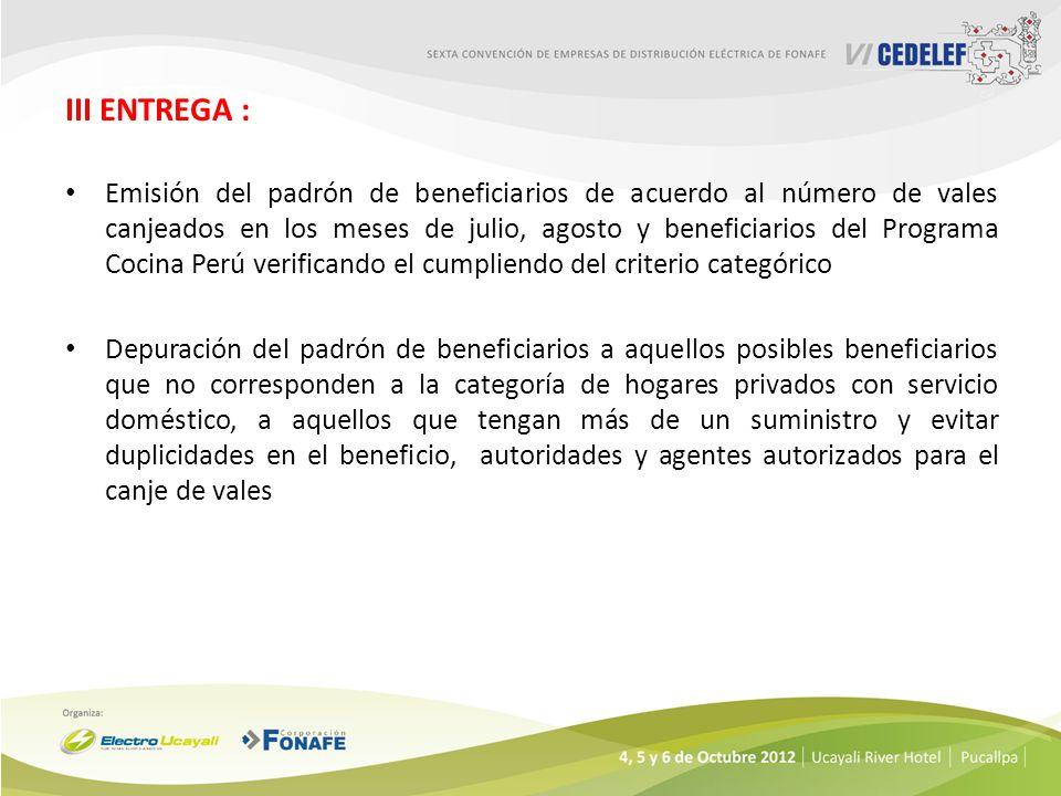 III ENTREGA : Emisión del padrón de beneficiarios de acuerdo al número de vales canjeados en los meses de julio, agosto y beneficiarios del Programa C