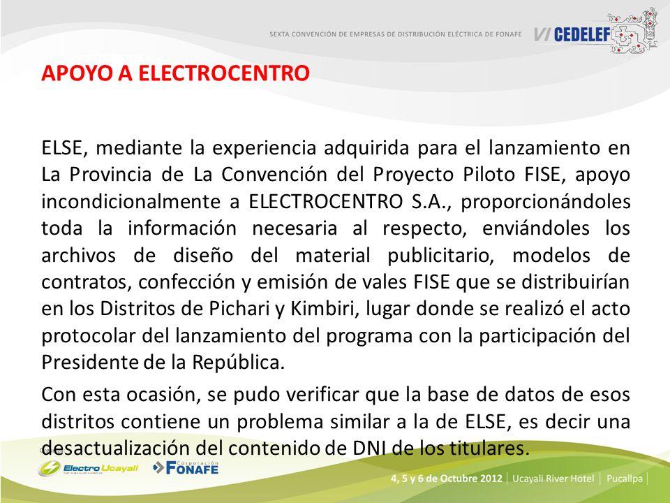 APOYO A ELECTROCENTRO ELSE, mediante la experiencia adquirida para el lanzamiento en La Provincia de La Convención del Proyecto Piloto FISE, apoyo inc