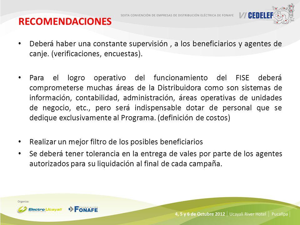 RECOMENDACIONES Deberá haber una constante supervisión, a los beneficiarios y agentes de canje. (verificaciones, encuestas). Para el logro operativo d