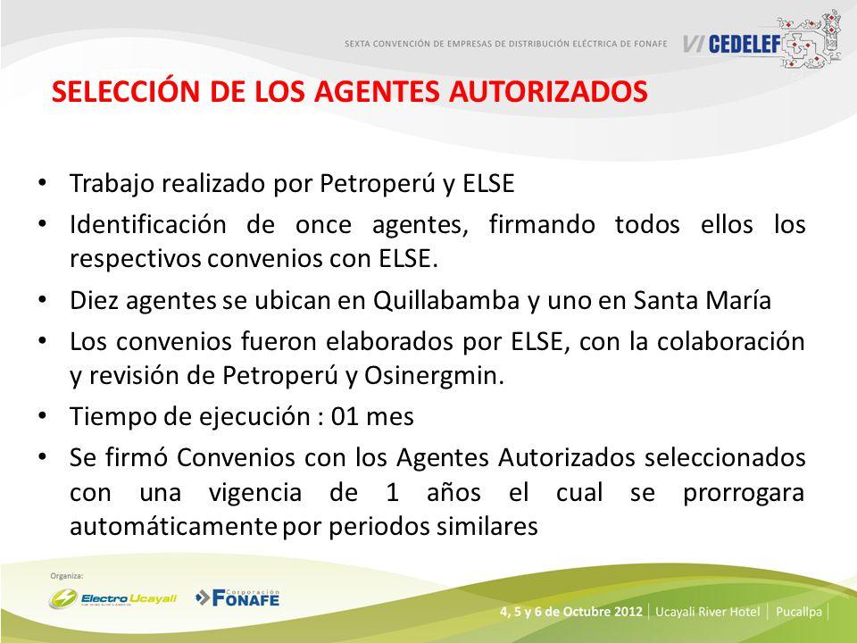 SELECCIÓN DE LOS AGENTES AUTORIZADOS Trabajo realizado por Petroperú y ELSE Identificación de once agentes, firmando todos ellos los respectivos convenios con ELSE.