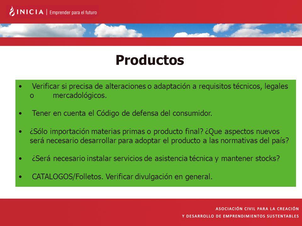 Productos Verificar si precisa de alteraciones o adaptación a requisitos técnicos, legales o mercadológicos. Tener en cuenta el Código de defensa del