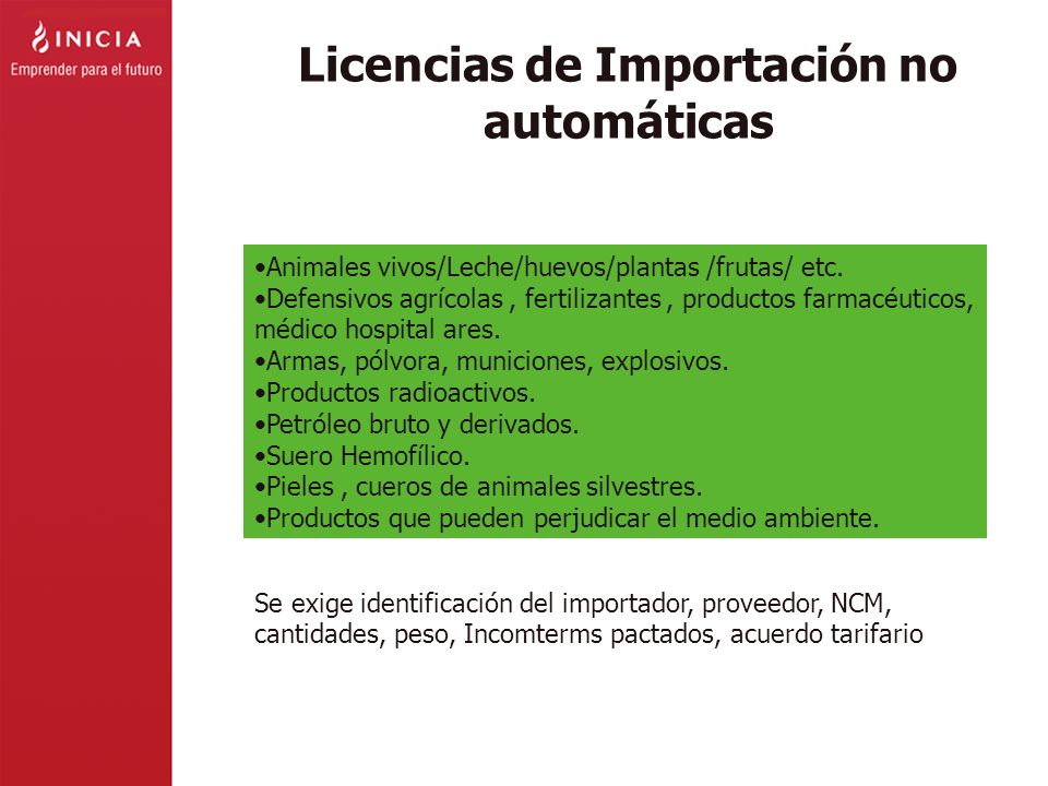 Licencias de Importación no automáticas Animales vivos/Leche/huevos/plantas /frutas/ etc. Defensivos agrícolas, fertilizantes, productos farmacéuticos