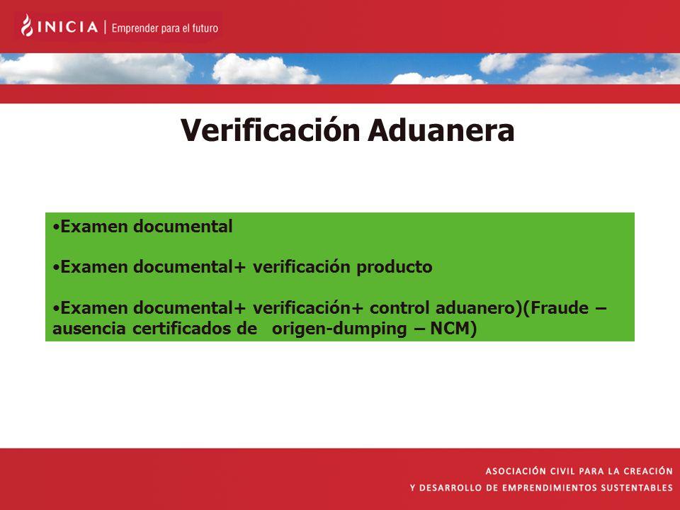 Verificación Aduanera Examen documental Examen documental+ verificación producto Examen documental+ verificación+ control aduanero)(Fraude – ausencia