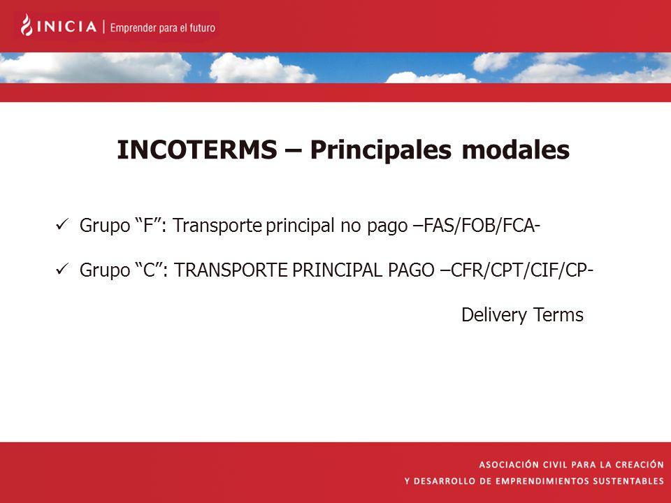INCOTERMS – Principales modales Grupo F: Transporte principal no pago –FAS/FOB/FCA- Grupo C: TRANSPORTE PRINCIPAL PAGO –CFR/CPT/CIF/CP- Delivery Terms