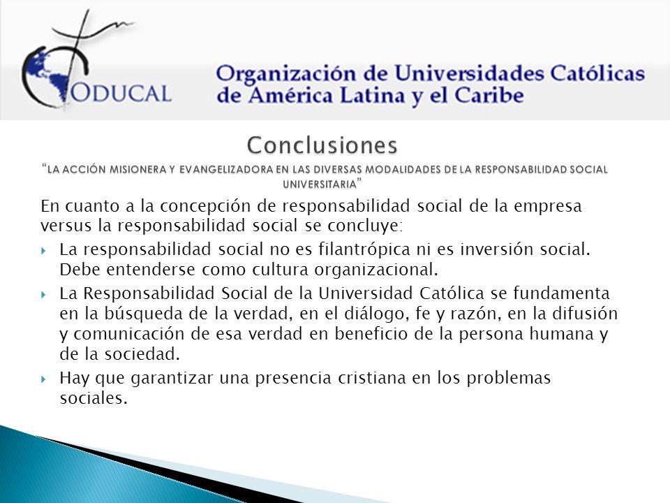 En cuanto a la concepción de responsabilidad social de la empresa versus la responsabilidad social se concluye: La responsabilidad social no es filantrópica ni es inversión social.
