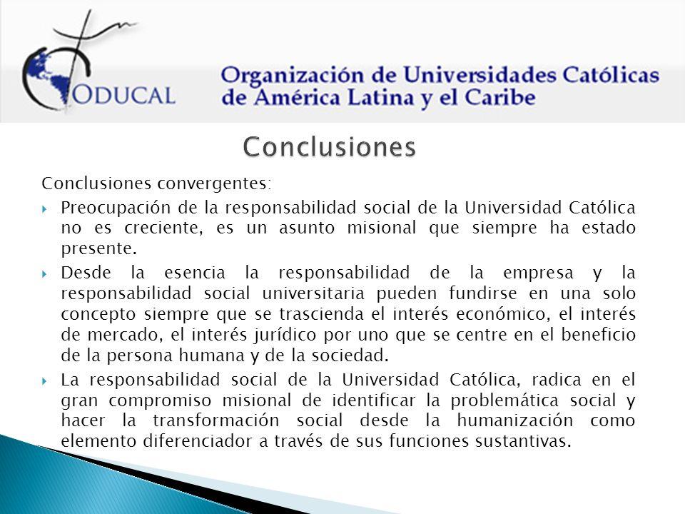 Conclusiones convergentes: Preocupación de la responsabilidad social de la Universidad Católica no es creciente, es un asunto misional que siempre ha estado presente.