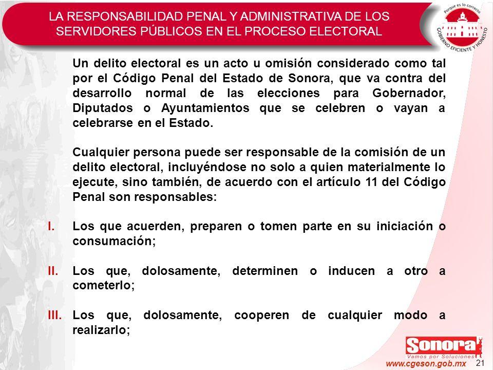 21 www.cgeson.gob.mx Un delito electoral es un acto u omisión considerado como tal por el Código Penal del Estado de Sonora, que va contra del desarro