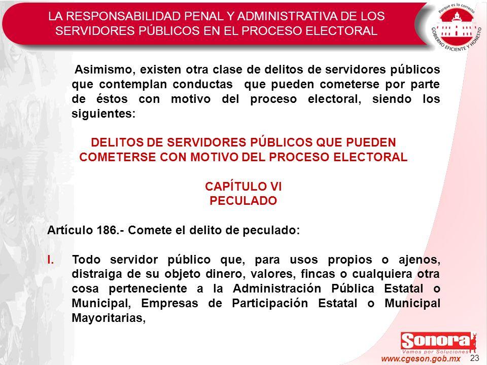 23 www.cgeson.gob.mx Asimismo, existen otra clase de delitos de servidores públicos que contemplan conductas que pueden cometerse por parte de éstos c