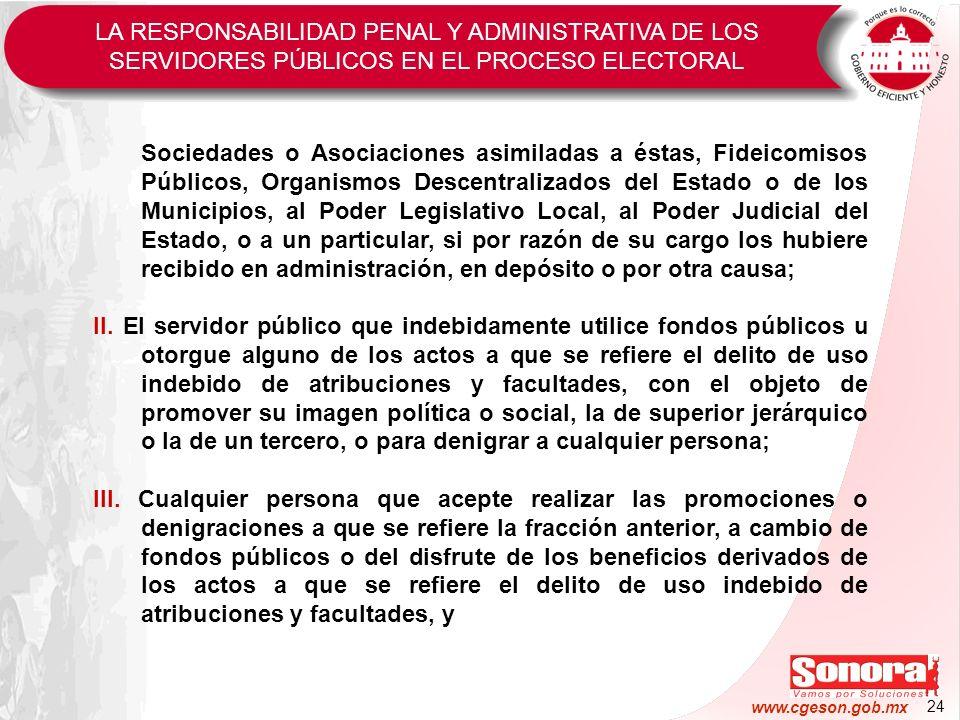 24 www.cgeson.gob.mx Sociedades o Asociaciones asimiladas a éstas, Fideicomisos Públicos, Organismos Descentralizados del Estado o de los Municipios,