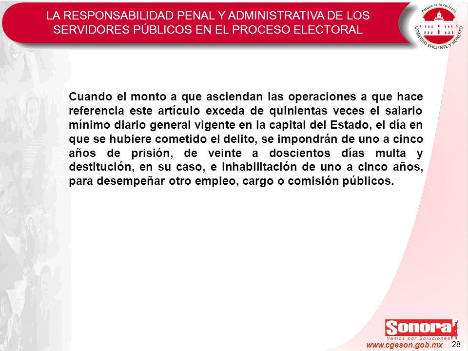 28 www.cgeson.gob.mx Cuando el monto a que asciendan las operaciones a que hace referencia este artículo exceda de quinientas veces el salario mínimo