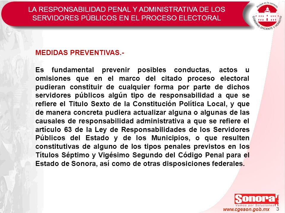 3 www.cgeson.gob.mx MEDIDAS PREVENTIVAS.- Es fundamental prevenir posibles conductas, actos u omisiones que en el marco del citado proceso electoral p