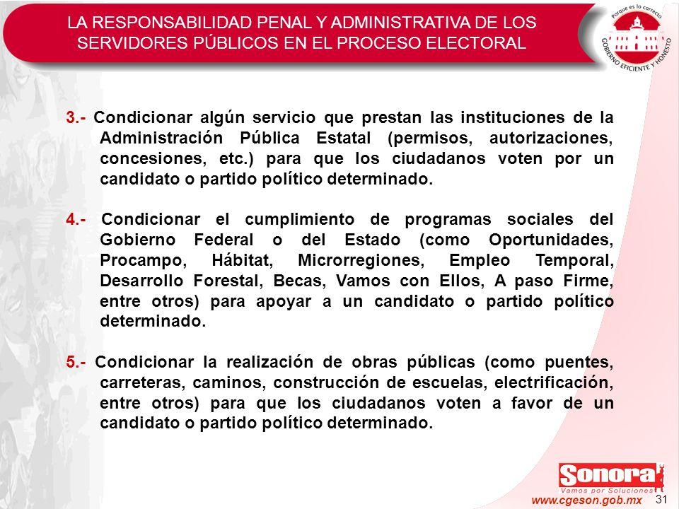 31 www.cgeson.gob.mx 3.- Condicionar algún servicio que prestan las instituciones de la Administración Pública Estatal (permisos, autorizaciones, conc