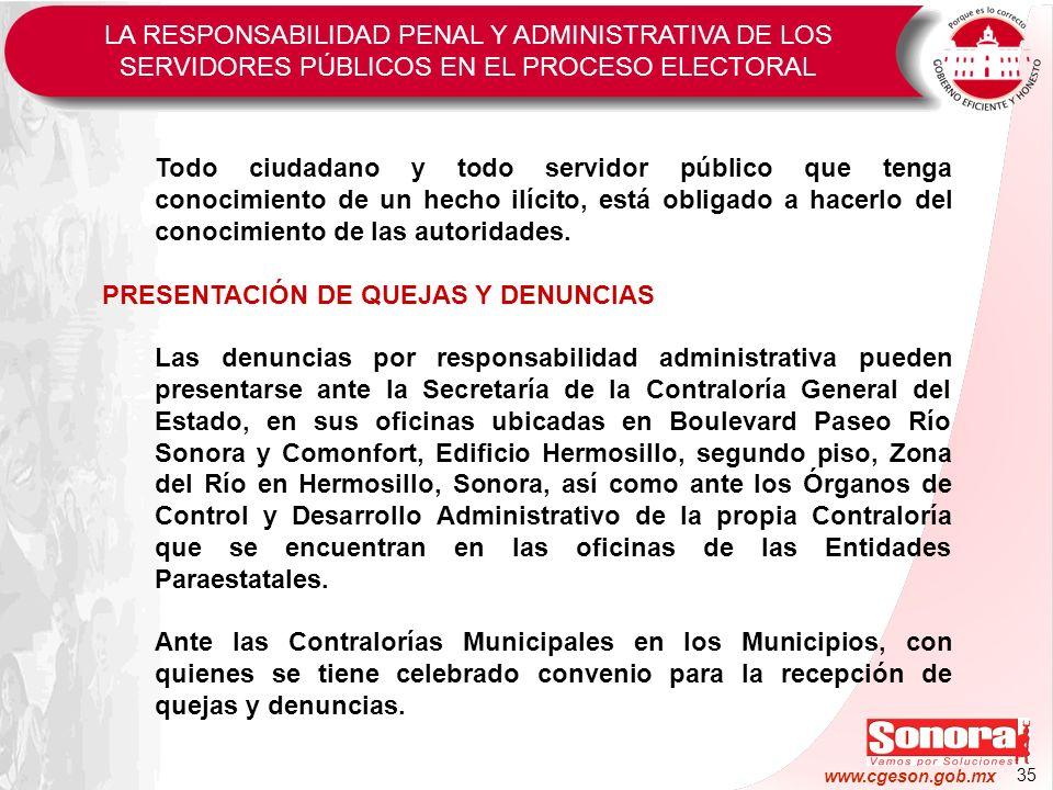 35 www.cgeson.gob.mx Todo ciudadano y todo servidor público que tenga conocimiento de un hecho ilícito, está obligado a hacerlo del conocimiento de la