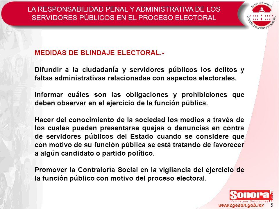 5 www.cgeson.gob.mx MEDIDAS DE BLINDAJE ELECTORAL.- Difundir a la ciudadanía y servidores públicos los delitos y faltas administrativas relacionadas c