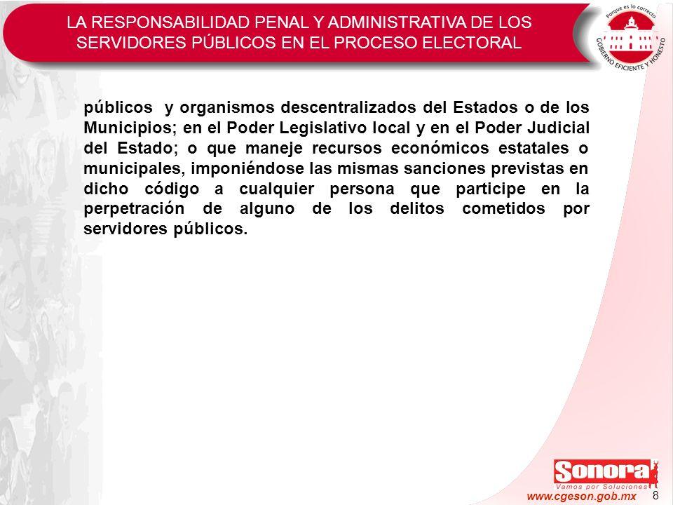 9 www.cgeson.gob.mx CONDUCTAS QUE PUEDEN DAR LUGAR A LA ACTUALIZACIÓN DE CAUSALES DE RESPONSABILIDAD ADMINISTRATIVA Y PENAL POR PARTE DE SERVIDORES PÚBLICOS, CON MOTIVO DEL PROCESO ELECTORAL.