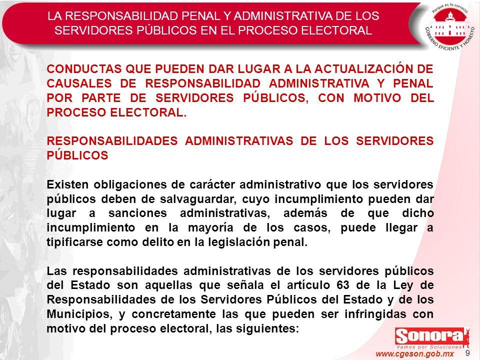 9 www.cgeson.gob.mx CONDUCTAS QUE PUEDEN DAR LUGAR A LA ACTUALIZACIÓN DE CAUSALES DE RESPONSABILIDAD ADMINISTRATIVA Y PENAL POR PARTE DE SERVIDORES PÚ