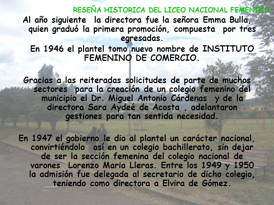 El 30 de mayo de 1941 el Ministerio de Educación Nacional dicto una resolución que le dio al colegio un carácter de plantel de estudios comerciales. A