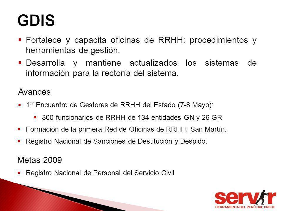Fortalece y capacita oficinas de RRHH: procedimientos y herramientas de gestión. Desarrolla y mantiene actualizados los sistemas de información para l