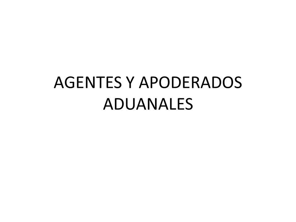 AGENTES Y APODERADOS ADUANALES