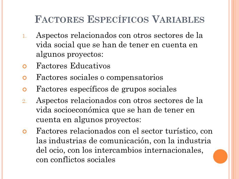 F ACTORES E SPECÍFICOS V ARIABLES 1.