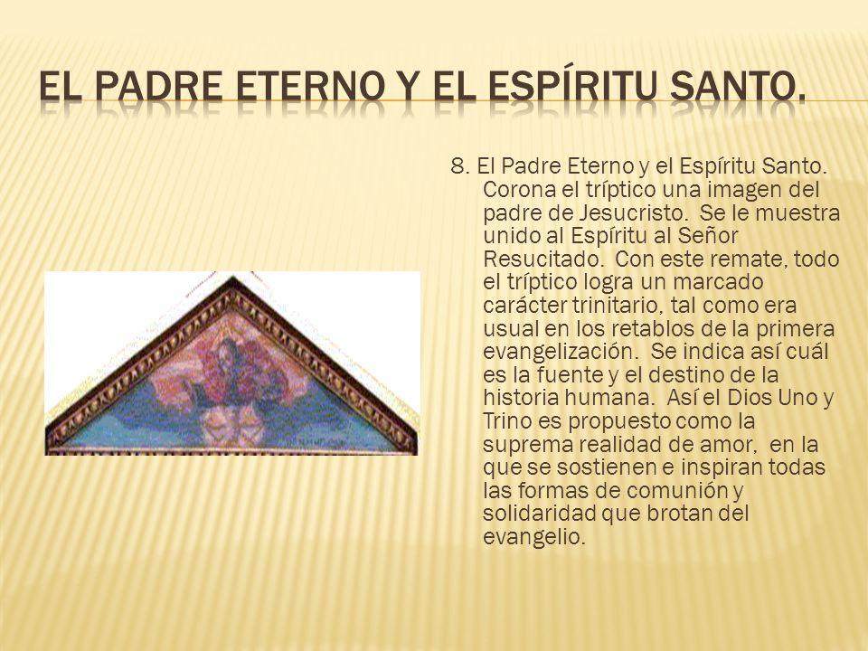 8.El Padre Eterno y el Espíritu Santo. Corona el tríptico una imagen del padre de Jesucristo.
