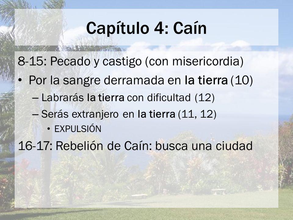 Capítulo 4: Caín 16-24: Los hijos de Caín: Termina con Lamec.