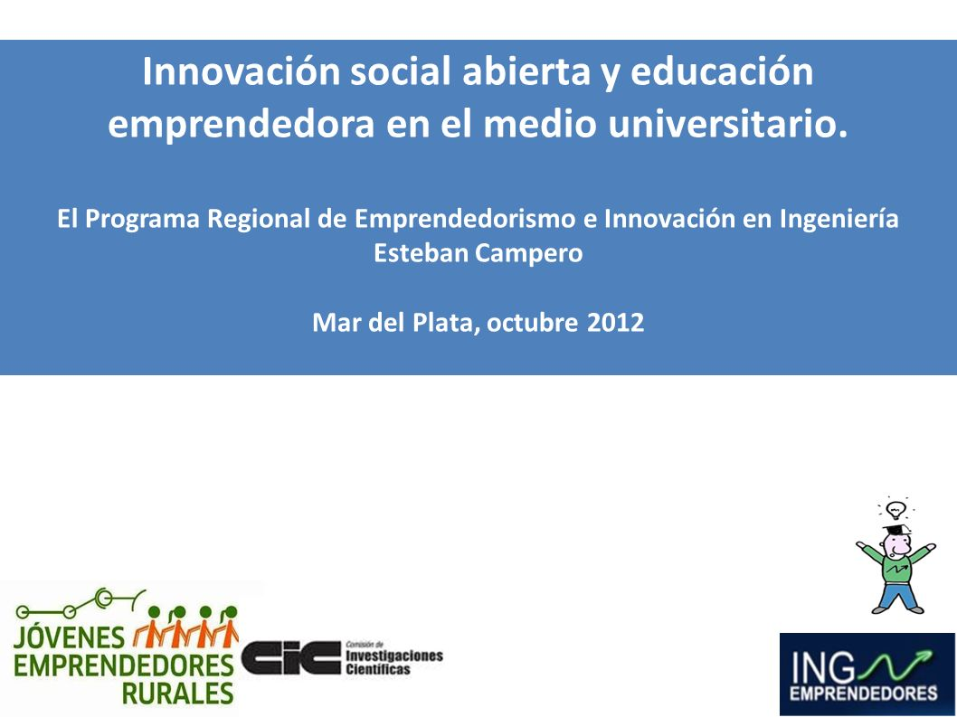 Innovación social abierta y educación emprendedora en el medio universitario. El Programa Regional de Emprendedorismo e Innovación en Ingeniería Esteb