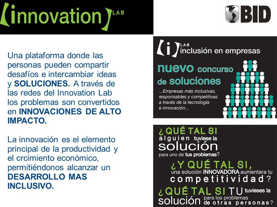 Una plataforma donde las personas pueden compartir desafíos e intercambiar ideas y SOLUCIONES. A través de las redes del Innovation Lab los problemas