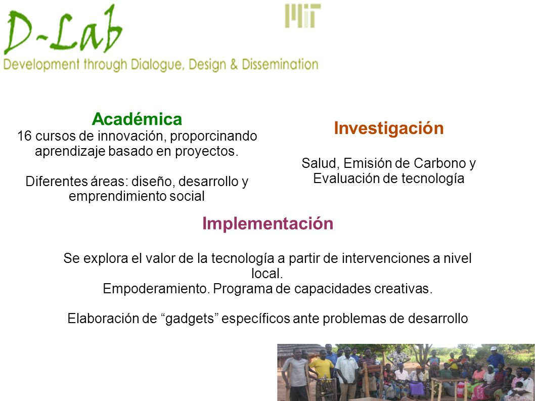 Académica 16 cursos de innovación, proporcinando aprendizaje basado en proyectos. Diferentes áreas: diseño, desarrollo y emprendimiento social Investi