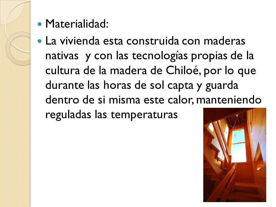 Materialidad: La vivienda esta construida con maderas nativas y con las tecnologías propias de la cultura de la madera de Chiloé, por lo que durante l