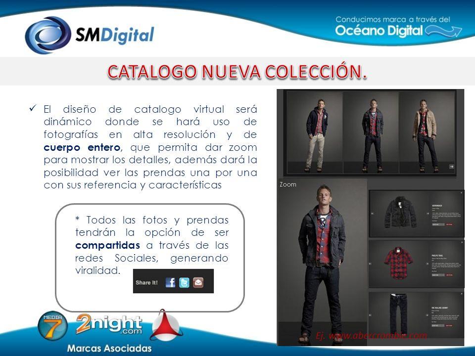 El diseño de catalogo virtual será dinámico donde se hará uso de fotografías en alta resolución y de cuerpo entero, que permita dar zoom para mostrar