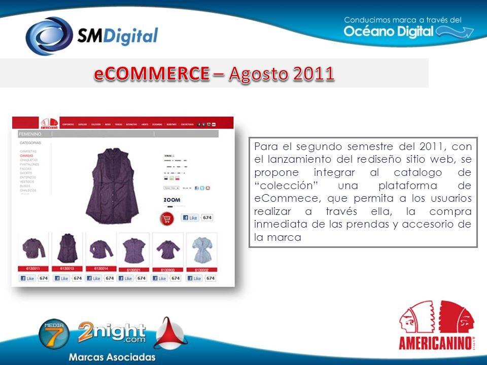 Para el segundo semestre del 2011, con el lanzamiento del rediseño sitio web, se propone integrar al catalogo de colección una plataforma de eCommece,