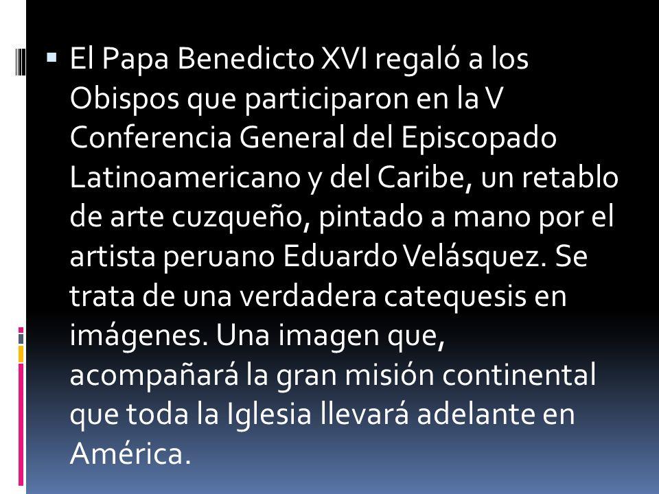 El Papa Benedicto XVI regaló a los Obispos que participaron en la V Conferencia General del Episcopado Latinoamericano y del Caribe, un retablo de art