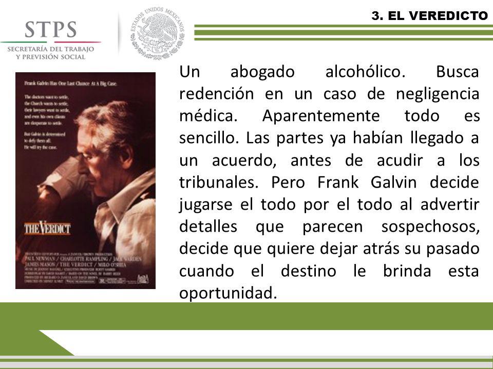 3.EL VEREDICTO Un abogado alcohólico. Busca redención en un caso de negligencia médica.