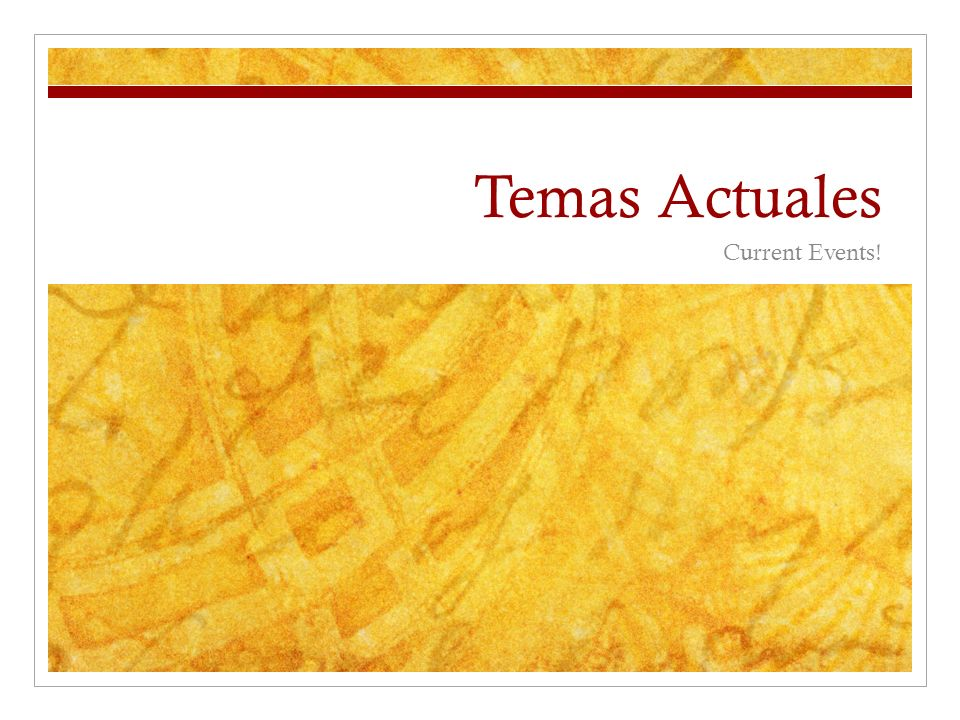 Temas Actuales Current Events!