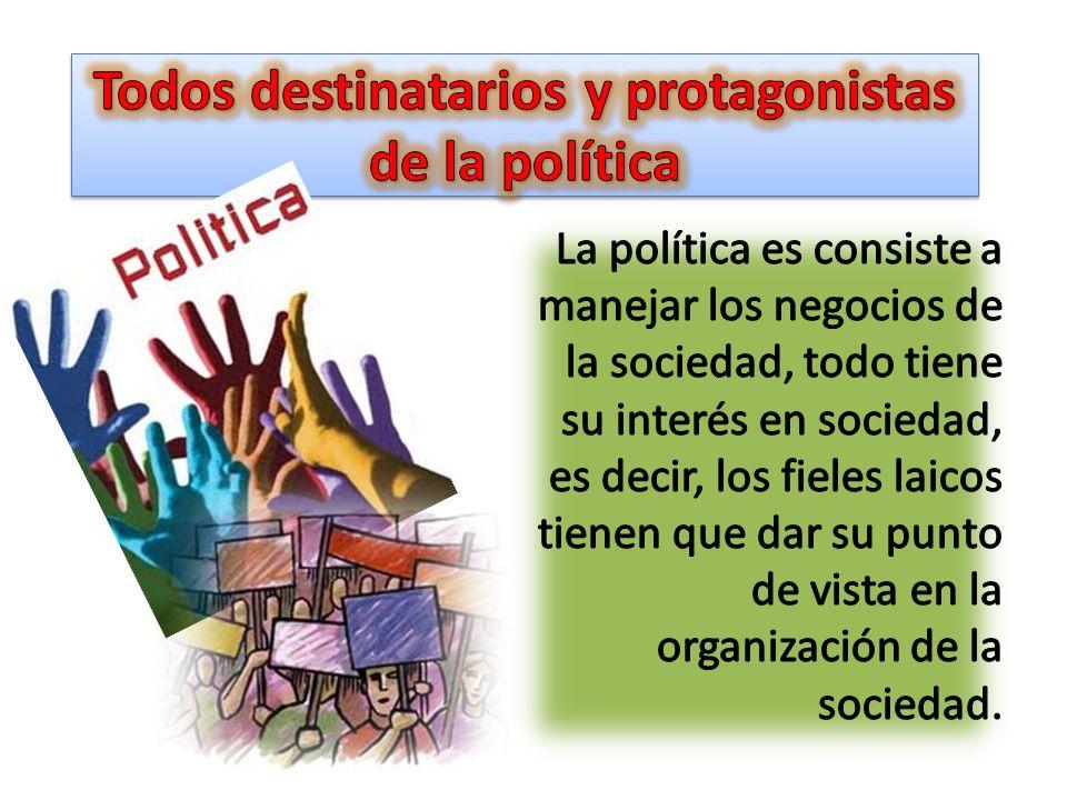 Pero al participar a la vida política, hay que respectar el deber de los demás, hay que usar también la la justicia, la caridad.