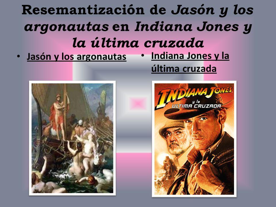Resemantización de Jasón y los argonautas en Indiana Jones y la última cruzada Jasón y los argonautas Indiana Jones y la última cruzada