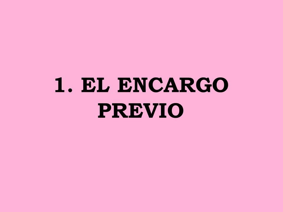 1. EL ENCARGO PREVIO