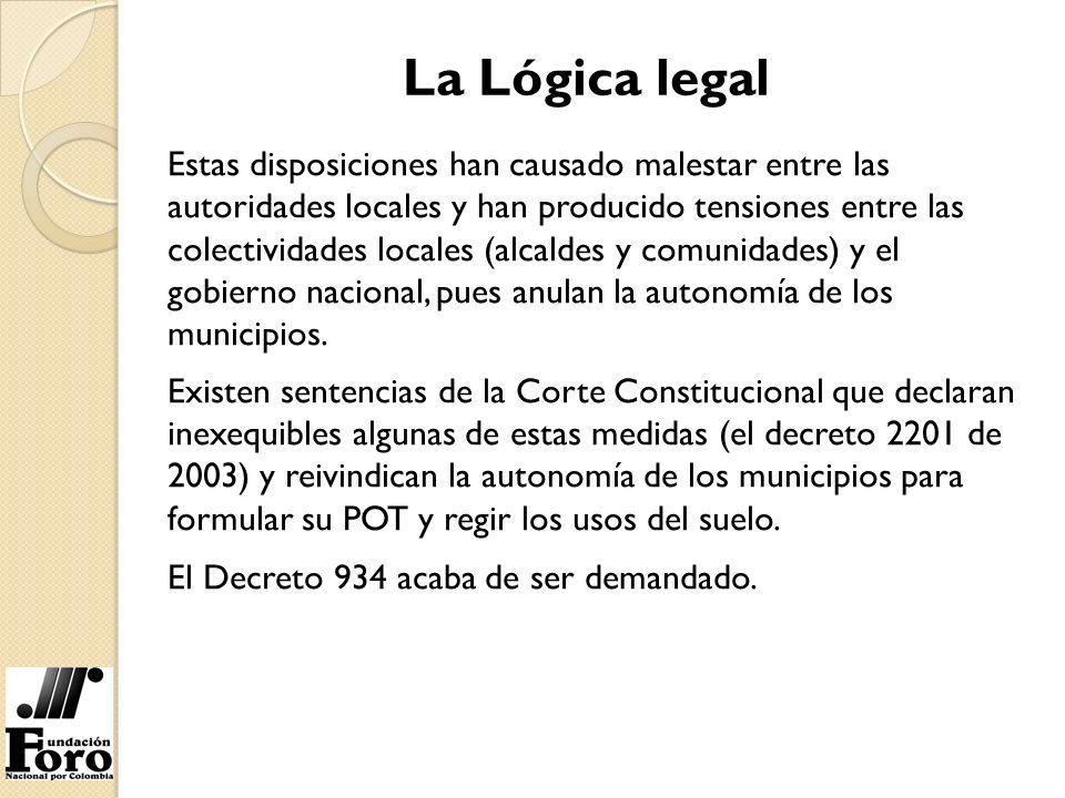 La Lógica legal Estas disposiciones han causado malestar entre las autoridades locales y han producido tensiones entre las colectividades locales (alc
