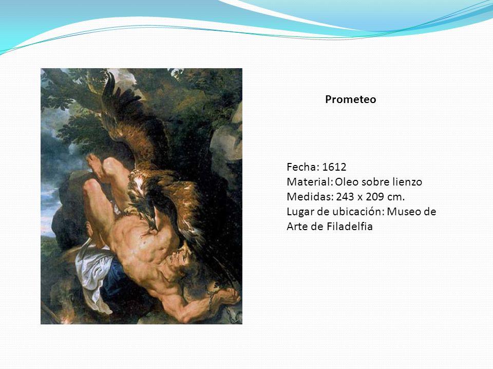 Prometeo Fecha: 1612 Material: Oleo sobre lienzo Medidas: 243 x 209 cm. Lugar de ubicación: Museo de Arte de Filadelfia
