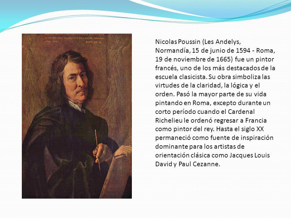 Nicolas Poussin (Les Andelys, Normandía, 15 de junio de 1594 - Roma, 19 de noviembre de 1665) fue un pintor francés, uno de los más destacados de la e