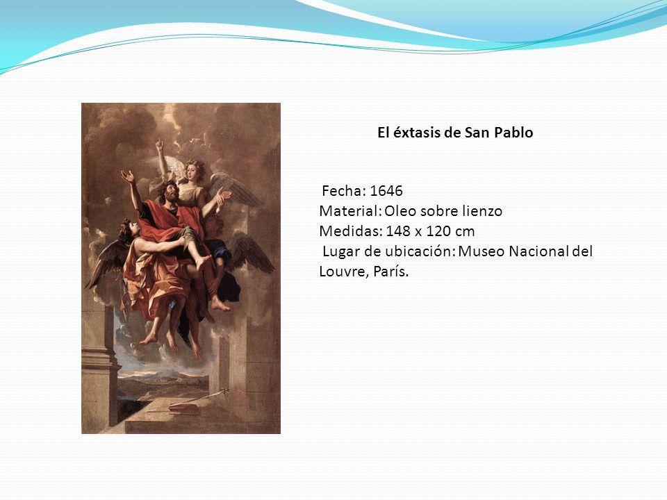 El éxtasis de San Pablo Fecha: 1646 Material: Oleo sobre lienzo Medidas: 148 x 120 cm Lugar de ubicación: Museo Nacional del Louvre, París.