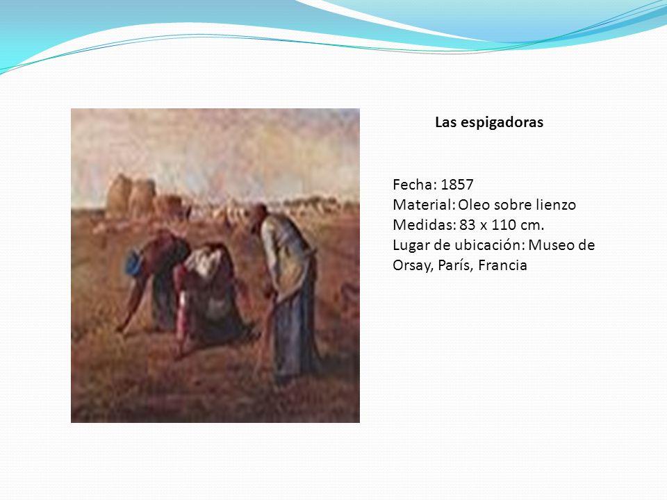 Las espigadoras Fecha: 1857 Material: Oleo sobre lienzo Medidas: 83 x 110 cm. Lugar de ubicación: Museo de Orsay, París, Francia
