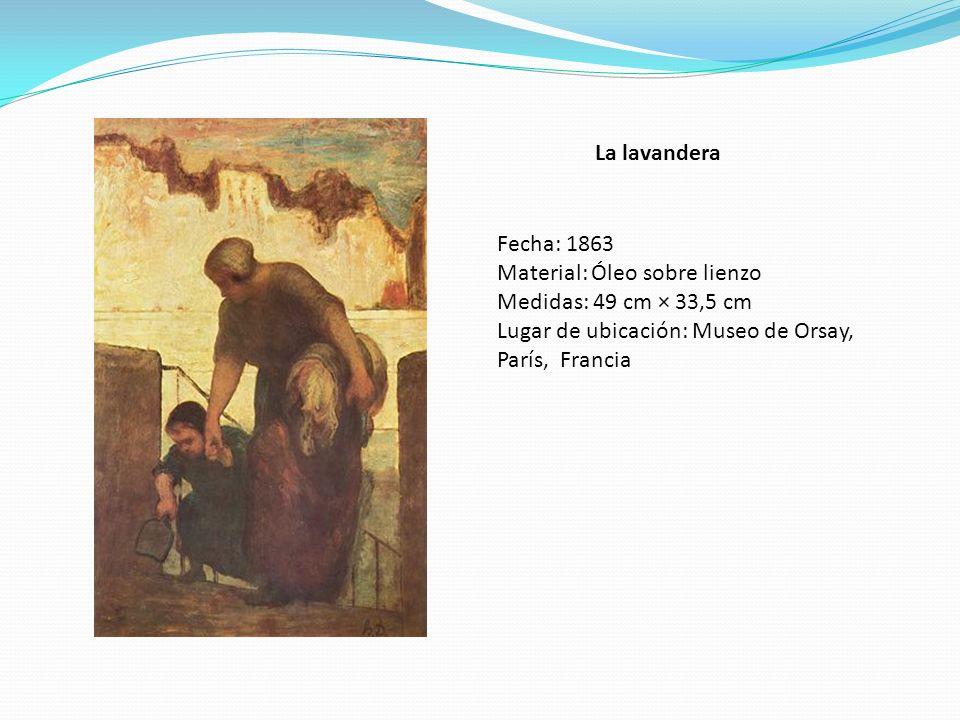 La lavandera Fecha: 1863 Material: Óleo sobre lienzo Medidas: 49 cm × 33,5 cm Lugar de ubicación: Museo de Orsay, París, Francia