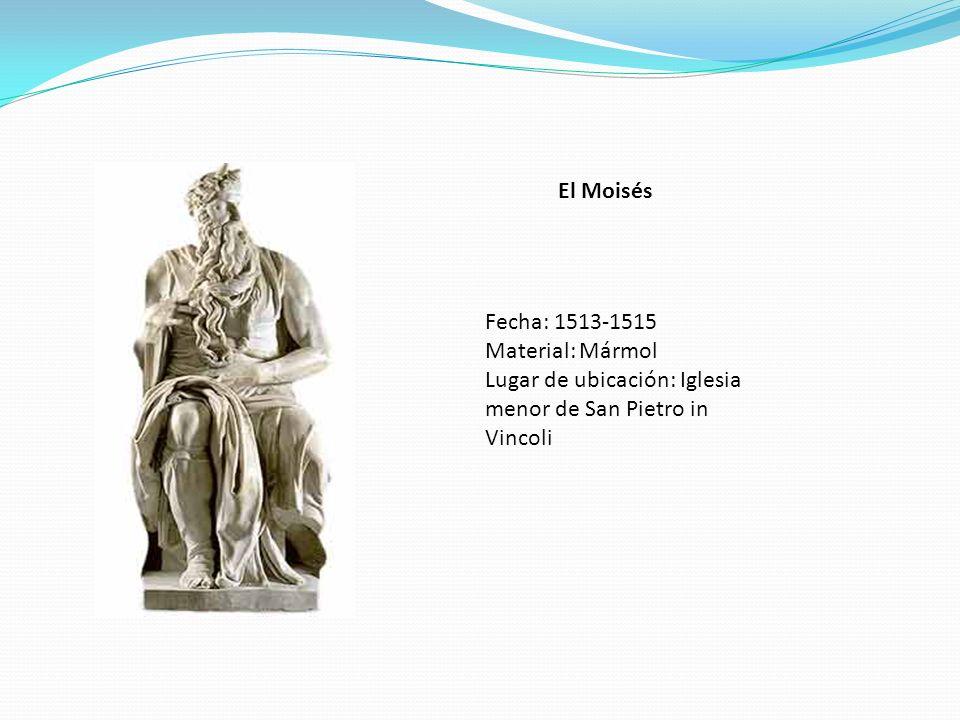 El Moisés Fecha: 1513-1515 Material: Mármol Lugar de ubicación: Iglesia menor de San Pietro in Vincoli