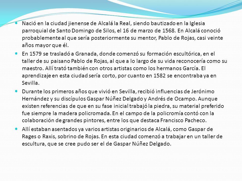 Nació en la ciudad jienense de Alcalá la Real, siendo bautizado en la Iglesia parroquial de Santo Domingo de Silos, el 16 de marzo de 1568. En Alcalá