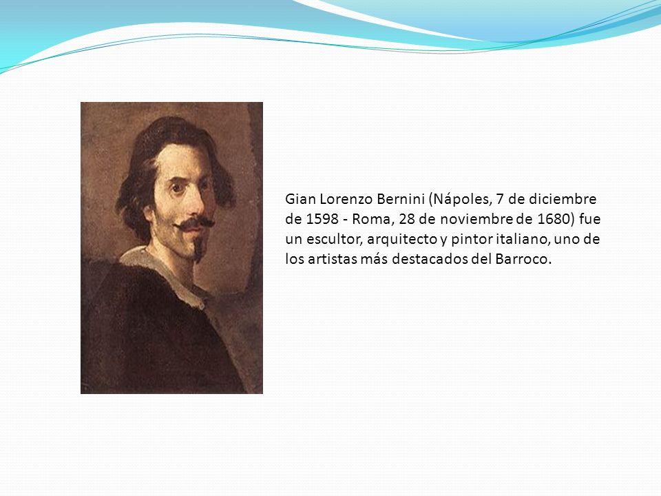Gian Lorenzo Bernini (Nápoles, 7 de diciembre de 1598 - Roma, 28 de noviembre de 1680) fue un escultor, arquitecto y pintor italiano, uno de los artis