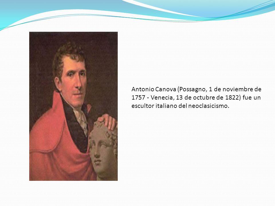 Antonio Canova (Possagno, 1 de noviembre de 1757 - Venecia, 13 de octubre de 1822) fue un escultor italiano del neoclasicismo.