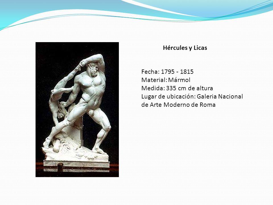 Hércules y Licas Fecha: 1795 - 1815 Material: Mármol Medida: 335 cm de altura Lugar de ubicación: Galeria Nacional de Arte Moderno de Roma