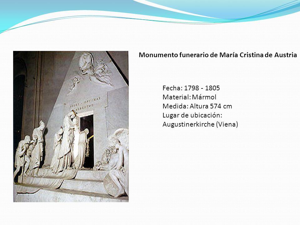 Monumento funerario de María Cristina de Austria Fecha: 1798 - 1805 Material: Mármol Medida: Altura 574 cm Lugar de ubicación: Augustinerkirche (Viena